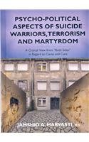 9780398078027: Psycho-Political Aspects of Suicide Warriors, Terrorism and Martyrdom: A Critical View from