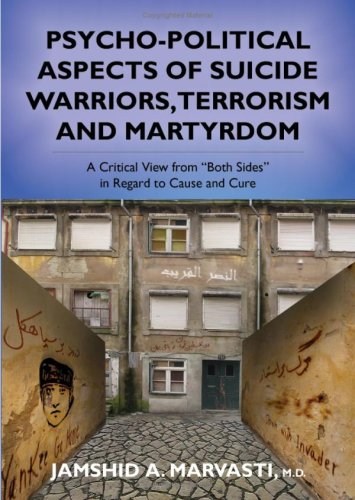 9780398078034: Psycho-Political Aspects of Suicide Warriors, Terrorism and Martyrdom: A Critical View from