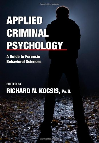 9780398078423: Applied Criminal Psychology: A Guide to Forensic Behavioral Sciences