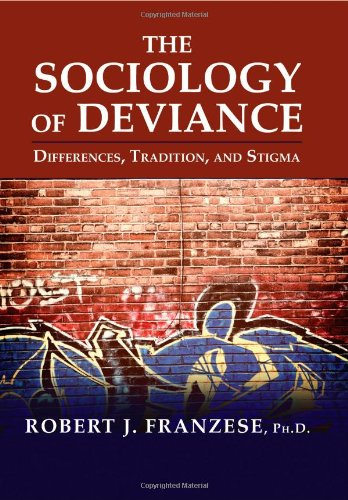 9780398078560: The Sociology of Deviance: Differences, Tradition, and Stigma
