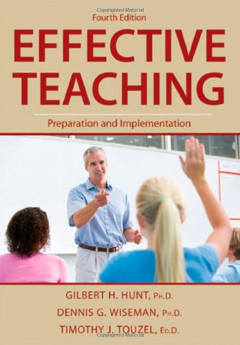 Effective Teaching: Preparation and Implementation: Hunt, Gilbert H.;