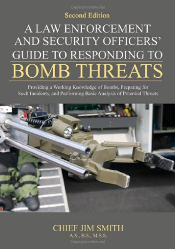 A Law Enforcement and Security Officers' Guide to Responding to Bomb Threats: Providing a ...