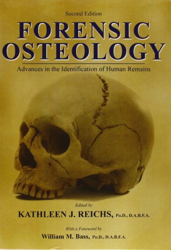 Forensic Osteology: Advances in the Identification of: Reichs, Kathy