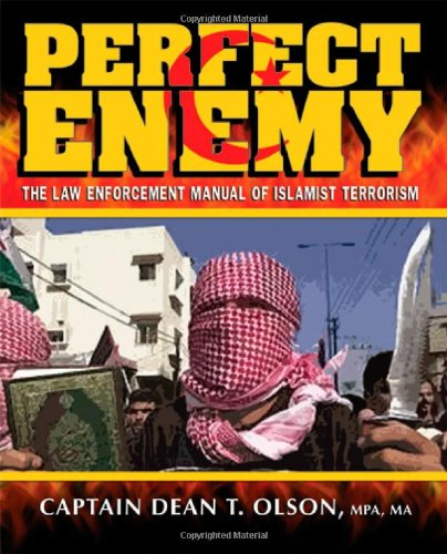 9780398078850: Perfect Enemy: The Law Enforcement Manual of Islamist Terrorism