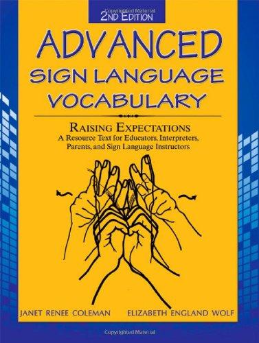 9780398079017: Advanced Sign Language Vocabulary Raising Expectations: A Resources Text for Educators, Interpreters, Parents, and Sign Language Instructors