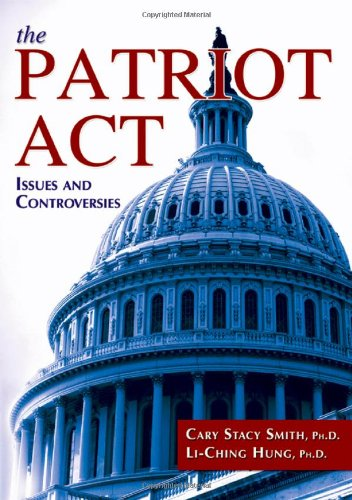 9780398079123: The Patriot Act: Issues and Controversies