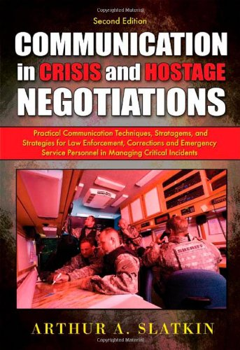 9780398079208: Communication in Crisis and Hostage Negotiations: Practical Communication Techniques, Stratagems, and Strategies for Law Enforcement, Corrections and Emergency Service Personnel in Managing Critical I