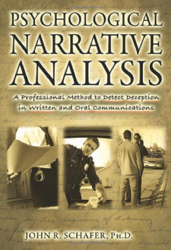 9780398079284: Psychological Narrative Analysis: A Professional Method to Detect Deception in Written and Oral Communications