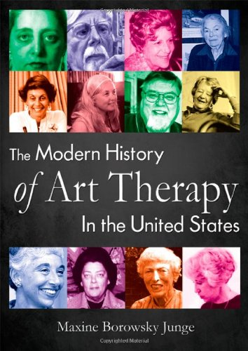 9780398079406: The Modern History of Art Therapy in the United States