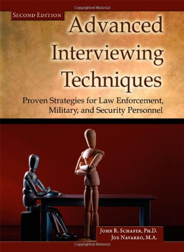 9780398079437: Advanced Interviewing Techniques: Proven Strategies for Law Enforcement, Military, and Security Personnel (Second Edition)
