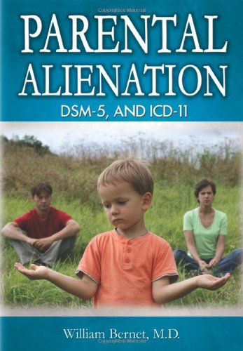 9780398079444: Parental Alienation, DSM-5, and ICD-11 (American Series in Behavioral Science and Law)