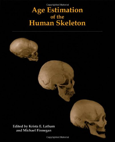 Age Estimation of the Human Skeleton: E., Krista; Latham, Ph.D.