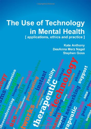 9780398079536: The Use of Technology in Mental Health: Applications, Ethics and Practice