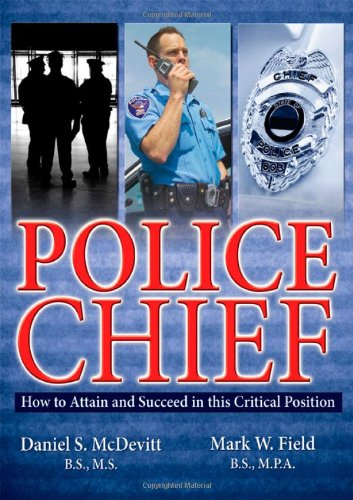 Police Chief: How to Attain and Succeed: Daniel S. Mcdevitt,