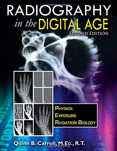 9780398080969: Radiography In the Digital Age: Physics - Exposure - Radiation Biology (2nd Ed.)
