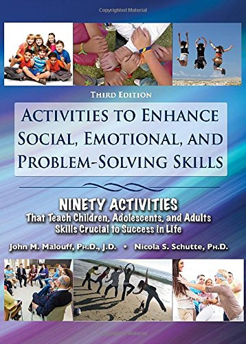 9780398081003: Activities to Enhance Social, Emotional, and Problem-solving Skills: Ninety Activities That Teach Children, Adolescents, and Adults Skills Crucial to Success in Life, 3rd Ed.