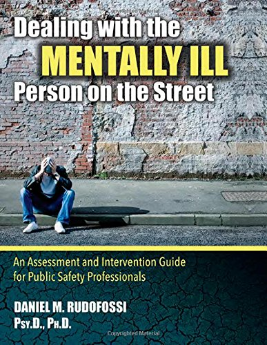 9780398081232: Dealing With the Mentally Ill Person on the Street: An Assessment and Intervention Guide for Public Safety Professionals