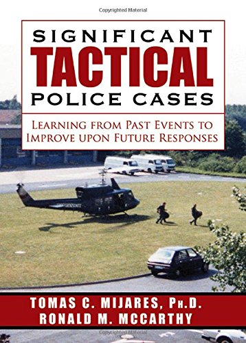 9780398081263: Significant Tactical Police Cases: Learning from Past Events to Improve upon Future Responses