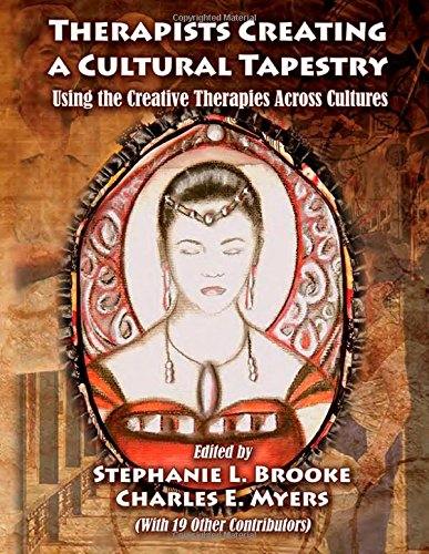 9780398081287: Therapists Creating a Cultural Tapestry: Using the Creative Therapies Across Cultures