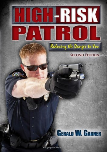 9780398086190: High-Risk Patrol: Reducing the Danger to You