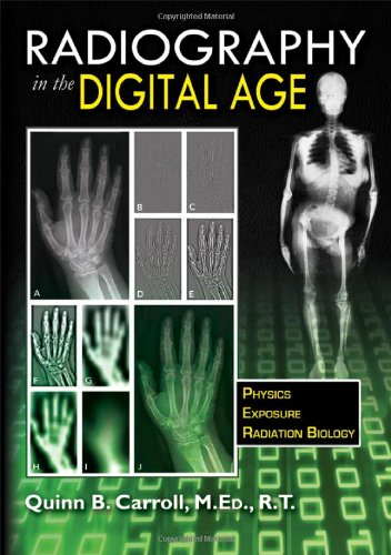 9780398086466: Radiography in the Digital Age: Physics - Exposure - Radiation Biology