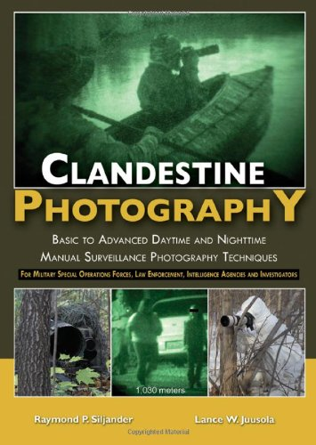 9780398086909: Clandestine Photography: Basic to Advanced Daytime and Nighttime Manual Surveillance Photography Techniques: For Military Special Operations Forces, Law Enforcement, Intellige