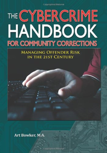 9780398087289: The Cybercrime Handbook for Community Corrections: Managing Offender Risk in the 21st Century