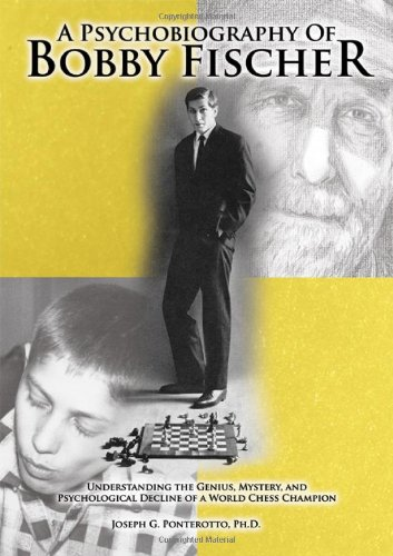 9780398087401: A Psychobiography of Bobby Fisher: Understanding the Genius, Mystery, and Psychological Decline of a World Chess Champion
