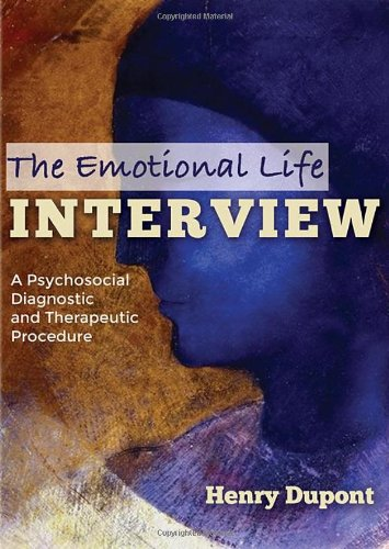 9780398087562: The Emotional Life Interview: A Psychosocial Diagnostic and Therapeutic Procedure
