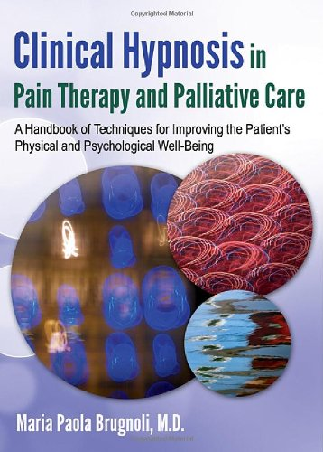 9780398087661: Clinical Hypnosis in Pain Therapy and Palliative Care: A Handbook of Techniques for Improving the Patient's Physical and Psychological Well-being