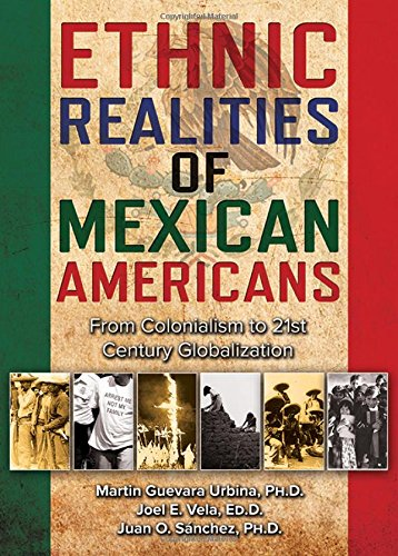 9780398087807: Ethnic Realities of Mexican Americans: From Colonialism to 21st Century Globalization