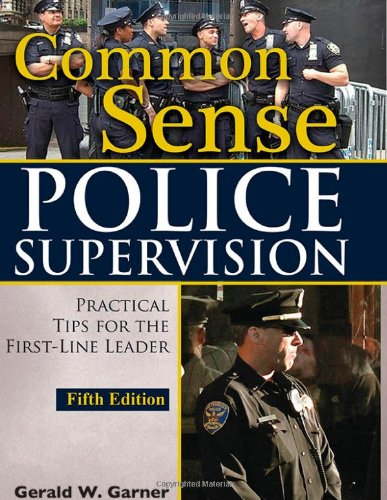 9780398087920: Common Sense Police Supervision: Practical Tips for the First-Line Leader