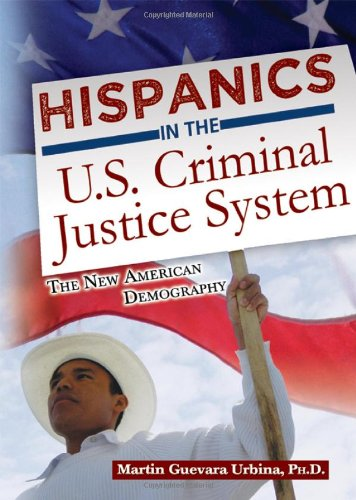 9780398088156: Hispanics in the U.S. Criminal Justice System: The New American Demography