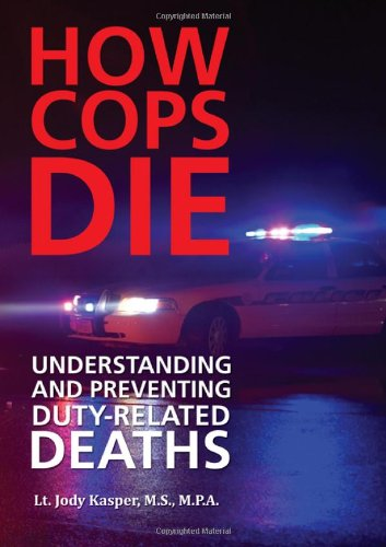 9780398088217: How Cops Die: Understanding and Preventing Duty-Related Deaths
