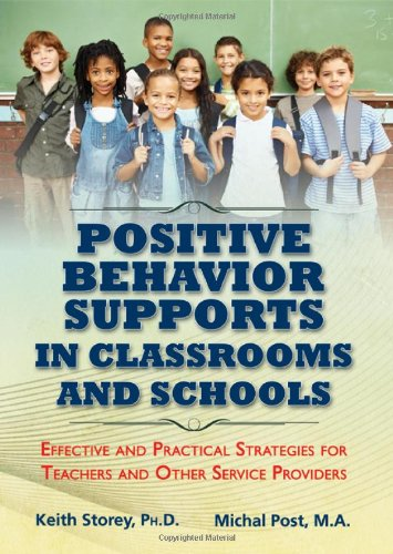 9780398088378: Positive Behavior Supports in Classrooms and Schools: Effective and Practical Strategies for Teachers and Other Service Providers