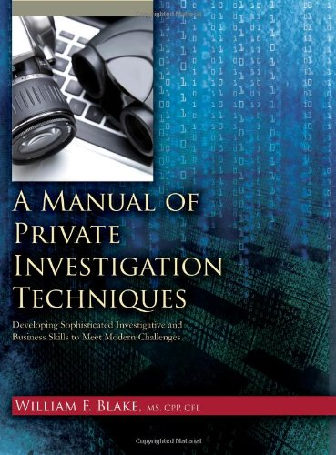 9780398088552: A Manual of Private Investigation Techniques: Developing Sophisticated Investigative and Business Skills to Meet Modern Challenges