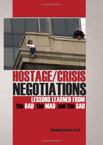 9780398088699: Hostage/Crisis Negotiations: Lessons Learned from the Bad, the Mad, and the Sad