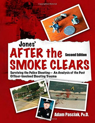 9780398090630: Jones' After the Smoke Clears: Surviving the Police Shooting - An Analysis of the Post Officer-Involved Shooting Trauma (Second Edition)