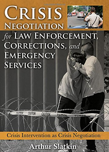 9780398090654: Crisis Negotiation for Law Enforcement, Corrections, and Emergency Services: Crisis Intervention As Crisis Negotiation