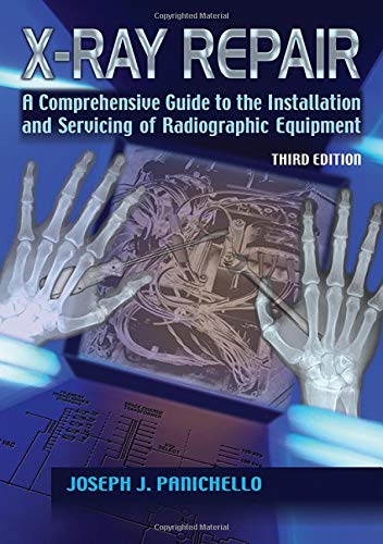 9780398091910: X-Ray Repair: A Comprehensive Guide to the Installation and Servicing of Radiographic Equipment