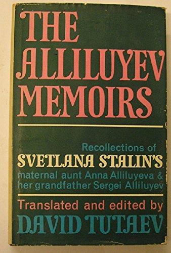 9780399100123: The Alliluyev Memoirs: Recollections of Svetlana Stalina's Maternal Aunt Anna Alliluyeva and Her Grandfather Sergei Alliluyev.