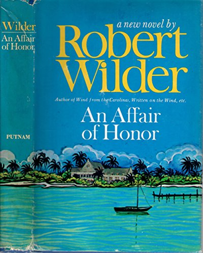 An Affair of Honor: Robert Wilder