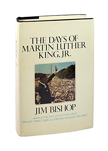 The Days of Martin Luther King, Jr. (0399101950) by Jim Bishop