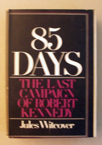9780399102363: 85 days : the last campaign of Robert Kennedy