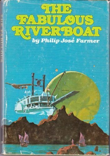 9780399102738: The Fabulous Riverboat: A Science Fiction Novel