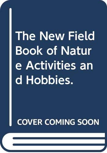 9780399102905: The New Field Book of Nature Activities and Hobbies.