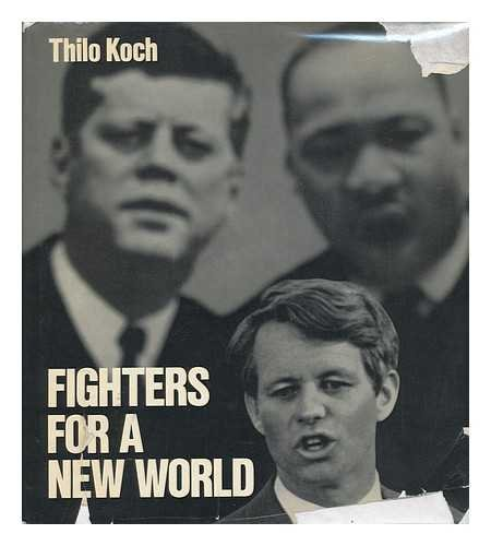 9780399102967: Fighters for a New World: John F. Kennedy, Martin Luther King, Robert F. Kennedy.