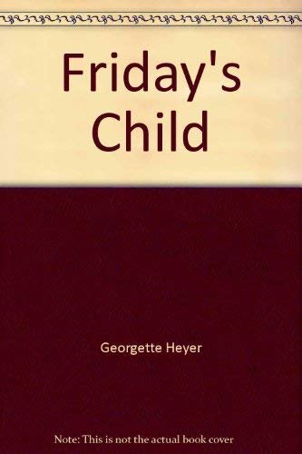 9780399103278: Friday's Child [Hardcover] by Georgette Heyer