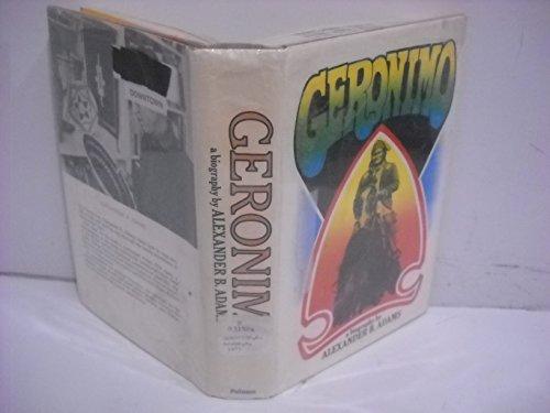 Geronimo; a biography: Adams, Alexander B.