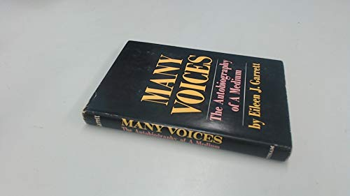 9780399105180: Many voices: the autobiography of a medium / by Eileen J. Garrett ; with an introduction by Allan Angoff